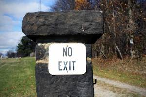 No Exit. No kidding!