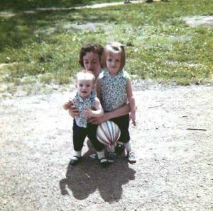 Mom and my sister, Connie, left and me, right.
